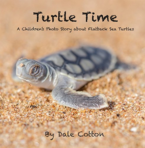 Turtle Time: A Children's Photo Story about Flatback Sea (Time Turtle)