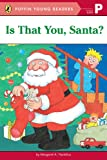 Is That You, Santa? (Puffin Young Readers, PR)