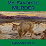 My Favorite Murder | Ambrose Bierce