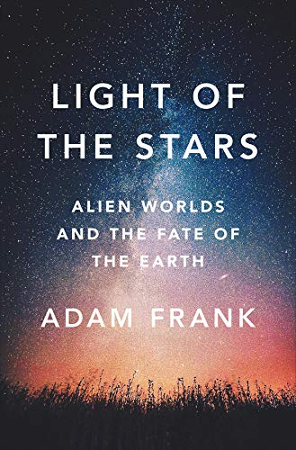 Pdf Math Light of the Stars: Alien Worlds and the Fate of the Earth