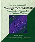 Introduction to Management Science : Quantitative Approaches to Decision Making, Anderson, David R. and Sweeney, Dennis J., 0314024794