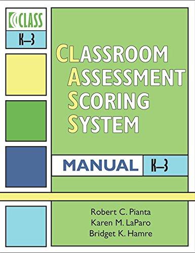 Classroom Assessment Scoring SystemTM (CLASSTM) Manual, K-3 (Vital ()