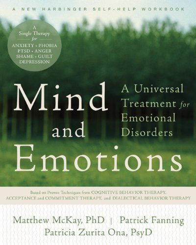 Mind and Emotions: A Universal Treatment for Emotional Disorders (New Harbinger Self-Help Workbook)