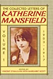 The Collected Letters of Katherine Mansfield, 1903-1917, Katherine Mansfield, 0198126131