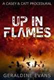 Up in Flames (#1 in the Casey and Catt British Detective Series)