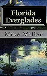 Florida Everglades: Its History And Future