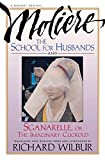School For Husbands and Sganarelle, or The Imaginary Cuckold, by Moliere
