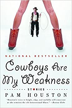 Cowboys are My Weakness: Stories (Norton)