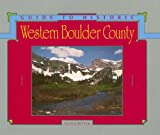 Guide to Historic Western Boulder County, Silvia Pettem, 0917895274