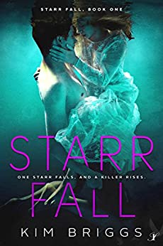 Starr Fall: Book One of the Starr Fall Series by [Briggs, Kim]