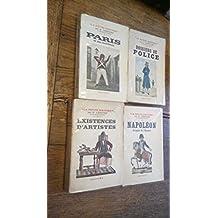 Lot 4 livres La petite histoire par Gaston Lenotre : Dossiers de police - Paris et ses fantômes - existences d'artistes - Napoléon Croquis de l'époque