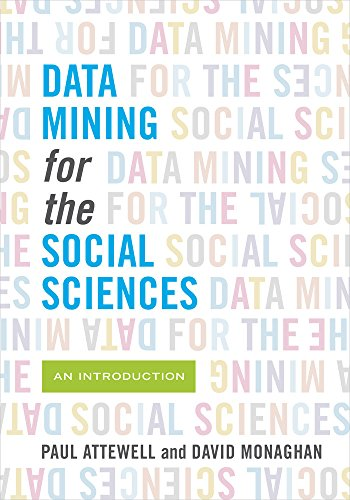Data Mining for the Social Sciences: An Introduction -  Paul Attewell, Paperback