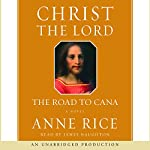Christ the Lord: The Road to Cana | Anne Rice