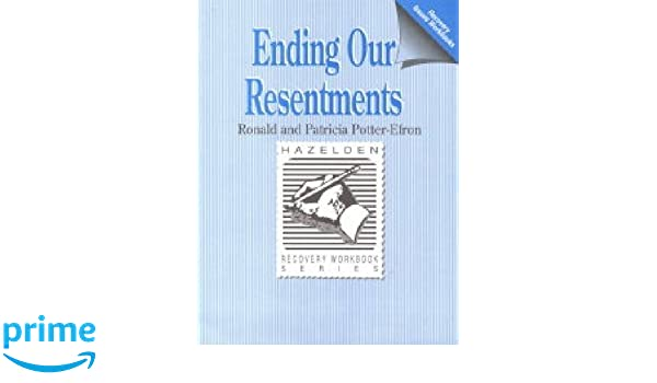 ending our resentments hazelden recovery workbook series