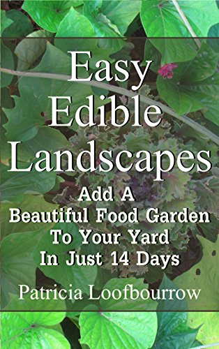 Easy Edible Landscapes: Add a Beautiful Food Garden to Your Yard in Just 14 Days by [Loofbourrow, Patricia]