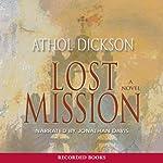 Lost Mission   Athol Dickson