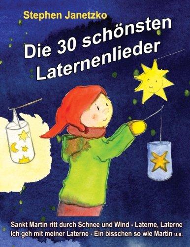 Die 30 schönsten Laternenlieder: Das Liederbuch mit allen Texten, Noten und Gitarrengriffen zum Mitsingen und Mitspielen (German Edition) PDF