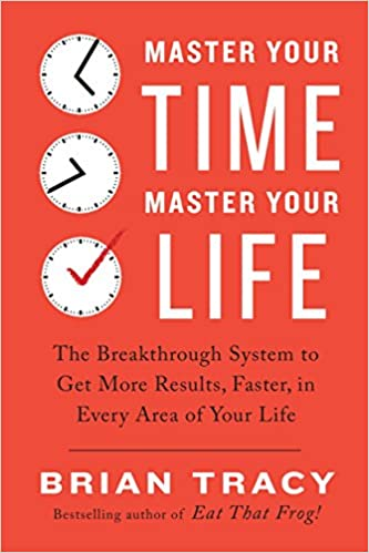 Master-Your-Time,-Master-Your-Life-:-The-Breakthrough-System-to-Get-More-Results,-Faster,-in-Every-Area-of-Your-Life