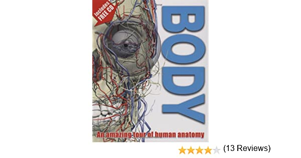 Body: An Amazing Tour of Human Anatomy: Richard Walker ...