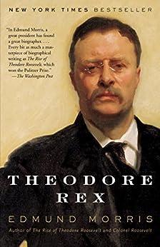 Theodore Rex (Theodore Roosevelt Series Book 2) by [Morris, Edmund]