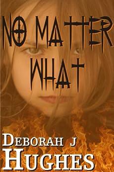 No Matter What by [Hughes, Deborah J]
