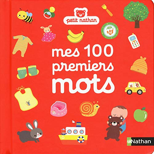 Mes 100 Premiers Mots My First 100 Words French Edition