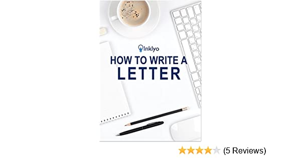 How To Write A Letter Kindle Edition By Inklyo Reference Kindle