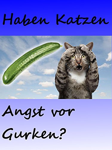 clip haben katzen angst vor gurken catman. Black Bedroom Furniture Sets. Home Design Ideas
