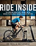 Ride Inside: The Essential Guide to Get the Most Out of Indoor...