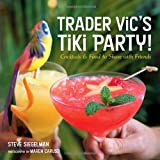 Trader Vic's Tiki Party!, Stephen Siegelman, 1580085563