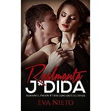 Realmente J*dida: Romance, Pasión y Trío con los Ejecutivos (Novela Romántica y Erótica) (Spanish Edition)