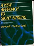 A New Approach to Sight-Singing, Berkowitz, Sol and Fontrier, Gabriel, 039395465X