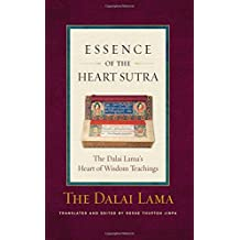 The Essence of the Heart Sutra: The Dalai Lama's Heart of Wisdom Teachings