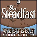 The Steadfast   Wayne D. Overholser