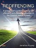 Reoffending, Jonathan Hussey, 095705114X