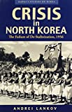 img - for Crisis in North Korea: The Failure of De-Stalinization, 1956 (Hawai'i Studies on Korea) book / textbook / text book