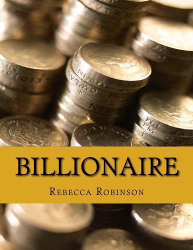 Read Online Billionaire: How the Worlds Richest Men and Women Made Their Fortunes pdf epub