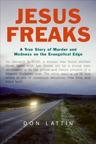Jesus Freaks: A True Story of Murder and Madness on the Evangelical Edge cover