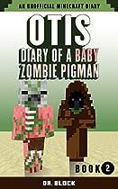 Otis: Diary Of A Baby Zombie Pigman: Book 2: Konichi Juan: An Unofficial Minecraft Diary (zombie Pigman Diary)