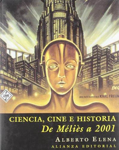 Descargar Libro Ciencia, Cine E Historia: De Méliès A 2001 ) Alberto Elena Díaz