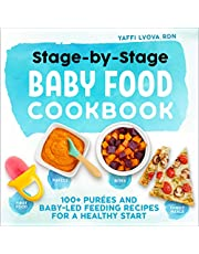 Stage-By-Stage Baby Food Cookbook: 100+ Purées and Baby-Led Feeding Recipes for a Healthy Start