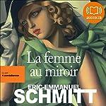La femme au miroir | Éric-Emmanuel Schmitt