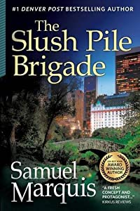 The Slush Pile Brigade by Samuel Marquis (September 10,2015)