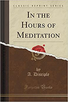 Book In the Hours of Meditation (Classic Reprint)