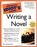 The Complete Idiot's Guide to Writing a Novel, Tom Monteleone and Thomas Monteleone, 1592571727
