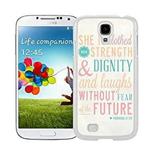 Graceful Samsung Galaxy S4 Case Soft pc Silicone White Phone Covers Bible Quote Proverbs 31 25 She is clothed in strength and dignity and she laughts without fear of the future