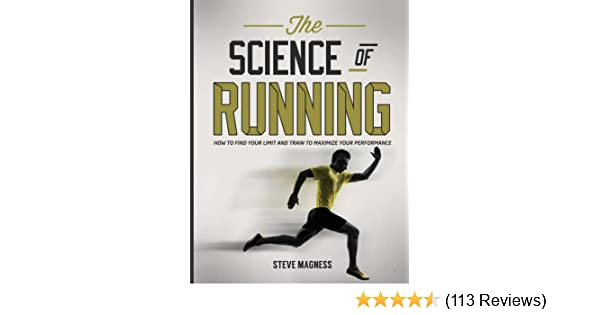 Amazon the science of running how to find your limit and train amazon the science of running how to find your limit and train to maximize your performance ebook steve magness kindle store fandeluxe Gallery