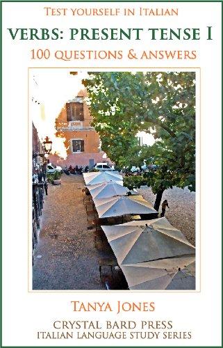 Test Yourself in Italian - Verbs: Present Tense I (Crystal Bard Press Italian Study Series Book 1)