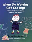51rBSugEQUL. SL160  When My Worries Get Too Big! A Relaxation Book for Children Who Live with Anxiety