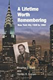A Lifetime Worth Remembering: New York City 1920 To 1960, Roxanne Stern and Stanley Graham, 1453753192